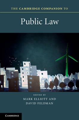 The Cambridge Companion to Public Law - Cambridge Companions to Law (Hardback)