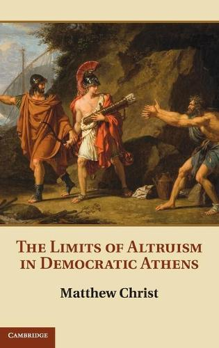 The Limits of Altruism in Democratic Athens (Hardback)