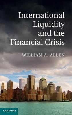 International Liquidity and the Financial Crisis (Hardback)