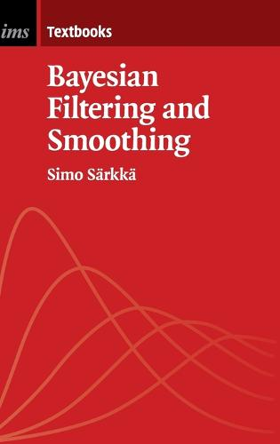 Bayesian Filtering and Smoothing - Institute of Mathematical Statistics Textbooks 3 (Hardback)