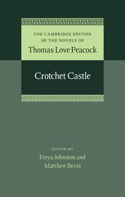 Crotchet Castle - The Cambridge Edition of the Novels of Thomas Love Peacock 7 Volume Set 6 (Hardback)
