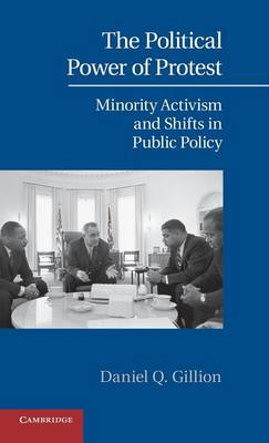 The Political Power of Protest: Minority Activism and Shifts in Public Policy - Cambridge Studies in Contentious Politics (Hardback)