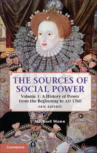The Sources of Social Power: Volume 1, A History of Power from the Beginning to AD 1760 (Hardback)