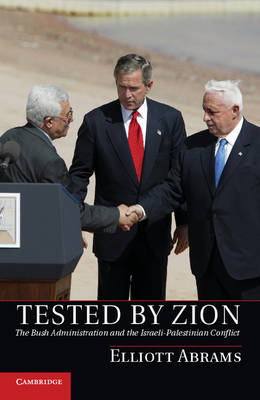 Tested by Zion: The Bush Administration and the Israeli-Palestinian Conflict (Hardback)