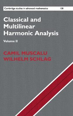 Classical and Multilinear Harmonic Analysis - Classical and Multilinear Harmonic Analysis 2 Volume Set 138 (Hardback)