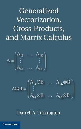 Generalized Vectorization, Cross-Products, and Matrix Calculus (Hardback)