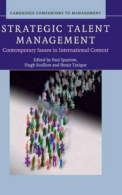 Strategic Talent Management: Contemporary Issues in International Context - Cambridge Companions to Management (Hardback)