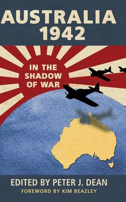 Australia 1942: In the Shadow of War (Hardback)