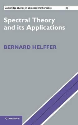 Spectral Theory and its Applications - Cambridge Studies in Advanced Mathematics 139 (Hardback)