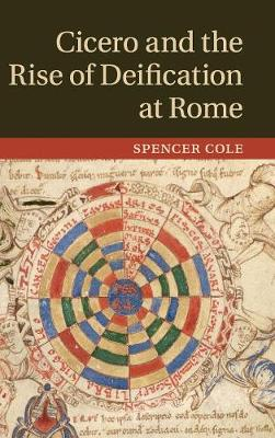 Cicero and the Rise of Deification at Rome (Hardback)