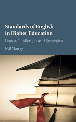 Standards of English in Higher Education: Issues, Challenges and Strategies (Hardback)