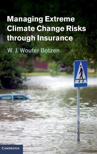 Managing Extreme Climate Change Risks through Insurance (Hardback)