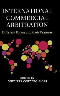 International Commercial Arbitration: Different Forms and their Features (Hardback)