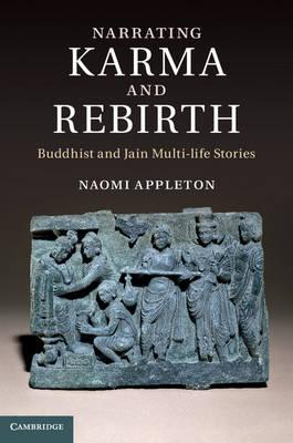 Narrating Karma and Rebirth: Buddhist and Jain Multi-Life Stories (Hardback)