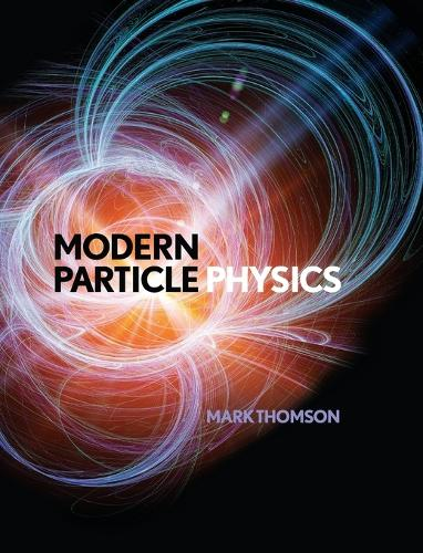 Modern Particle Physics (Hardback)