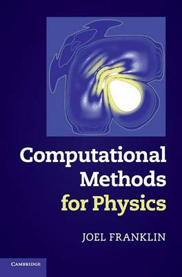 Computational Methods for Physics (Hardback)