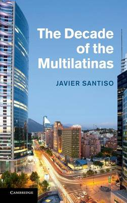 The Decade of the Multilatinas (Hardback)