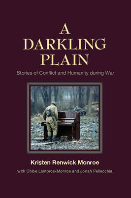 A Darkling Plain: Stories of Conflict and Humanity during War (Hardback)