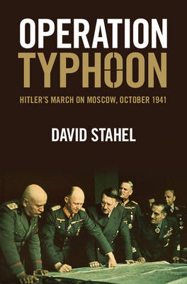 Operation Typhoon: Hitler's March on Moscow, October 1941 (Hardback)