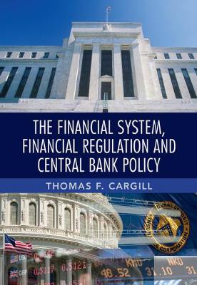 The Financial System, Financial Regulation and Central Bank Policy (Hardback)