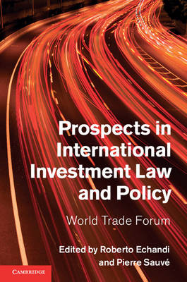 Prospects in International Investment Law and Policy: World Trade Forum (Hardback)