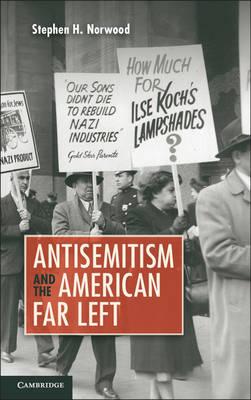 Antisemitism and the American Far Left (Hardback)