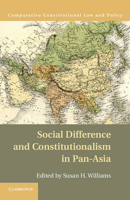 Social Difference and Constitutionalism in Pan-Asia - Comparative Constitutional Law and Policy (Hardback)