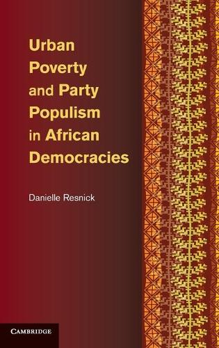 Urban Poverty and Party Populism in African Democracies (Hardback)