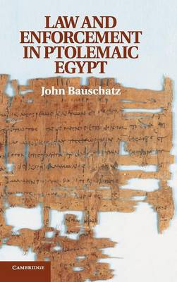 Law and Enforcement in Ptolemaic Egypt (Hardback)