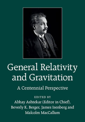 General Relativity and Gravitation: A Centennial Perspective (Hardback)