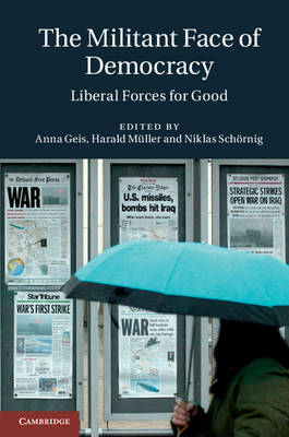 The Militant Face of Democracy: Liberal Forces for Good (Hardback)