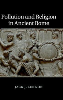 Pollution and Religion in Ancient Rome (Hardback)