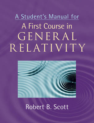 A Student's Manual for A First Course in General Relativity (Hardback)
