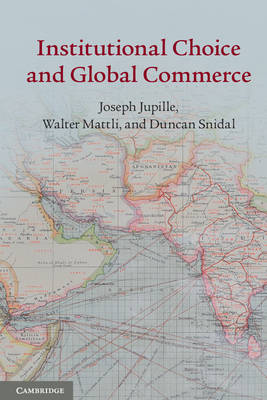 Institutional Choice and Global Commerce (Hardback)