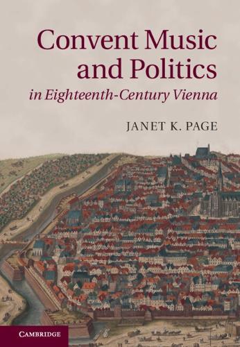 Convent Music and Politics in Eighteenth-Century Vienna (Hardback)