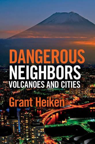 Dangerous Neighbors: Volcanoes and Cities (Hardback)