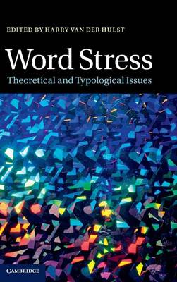 Word Stress: Theoretical and Typological Issues (Hardback)
