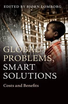 Global Problems, Smart Solutions: Costs and Benefits (Hardback)