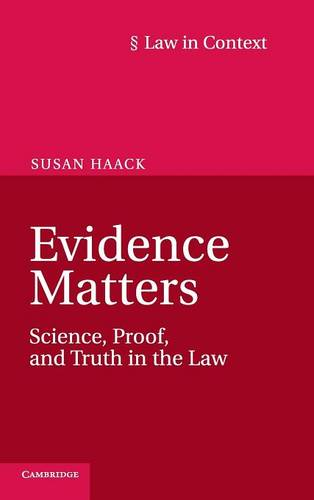 Evidence Matters: Science, Proof, and Truth in the Law - Law in Context (Hardback)