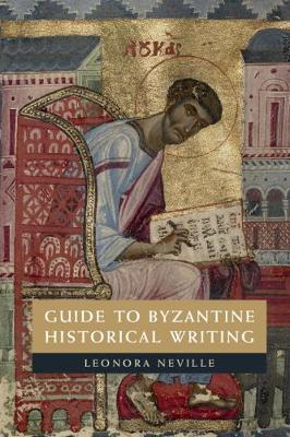 Guide to Byzantine Historical Writing (Hardback)