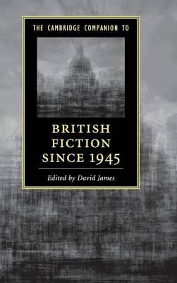 The Cambridge Companion to British Fiction since 1945 - Cambridge Companions to Literature (Hardback)
