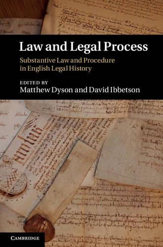 Law and Legal Process: Substantive Law and Procedure in English Legal History (Hardback)