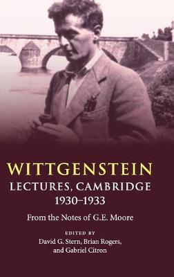 Wittgenstein: Lectures, Cambridge 1930-1933: From the Notes of G. E. Moore (Hardback)