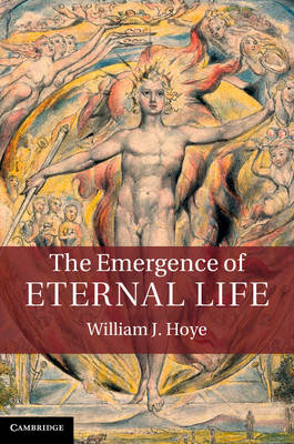 The Emergence of Eternal Life (Hardback)