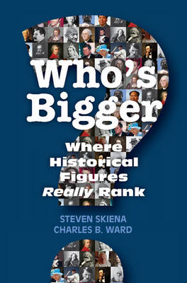 Who's Bigger?: Where Historical Figures Really Rank (Hardback)