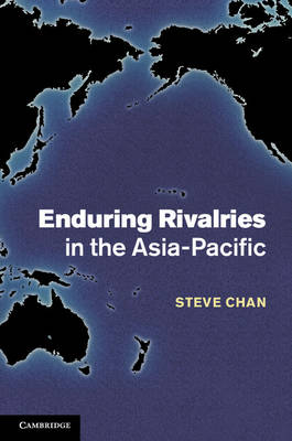 Enduring Rivalries in the Asia-Pacific (Hardback)