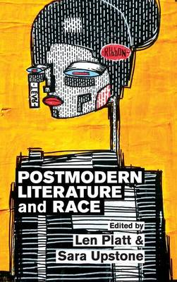 Postmodern Literature and Race (Hardback)