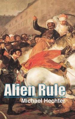 Cambridge Studies in Comparative Politics: Alien Rule (Hardback)