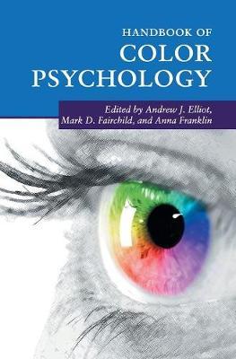 Cambridge Handbooks in Psychology: Handbook of Color Psychology (Hardback)