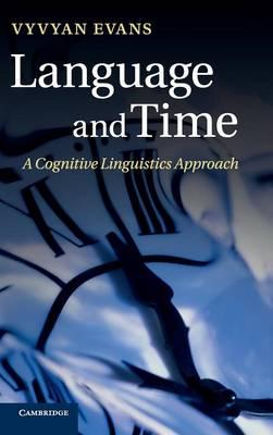 Language and Time: A Cognitive Linguistics Approach (Hardback)